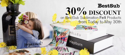 30% Discount on BestSub Sublimation Felt Products