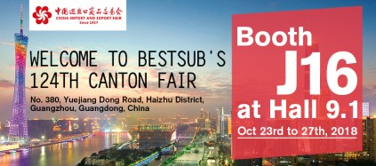 Welcome to BestSub's 124th Canton Fair Booth J16 at Hall 9.1