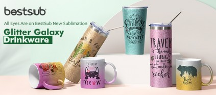 All Eyes Are on BestSub New Sublimation Glitter Galaxy Drinkware!