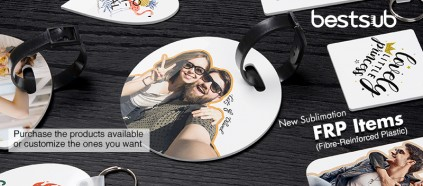 Check BestSub Sublimation FRP Items & Turn Them Colorful!