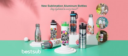 Stay Hydrated in Every Travel with BestSub New Sublimation Aluminum Bottles!